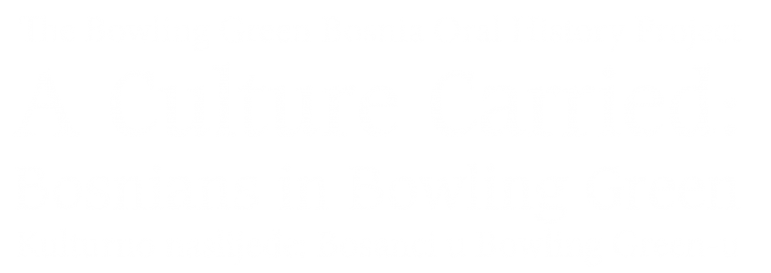 KFP's Bowling Green Bosnia Oral History Project